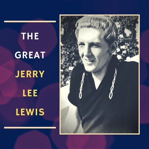 The Great Jerry Lee Lewis