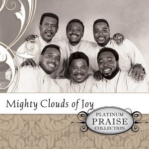 Platinum Praise Collection: Mighty Clouds of Joy