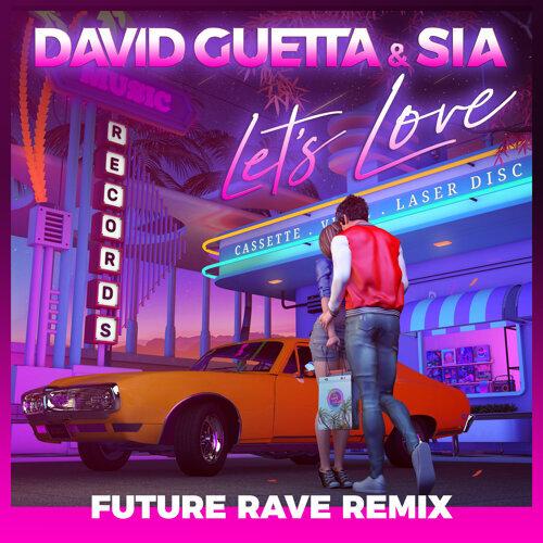 Let's Love - David Guetta & MORTEN Future Rave Remix