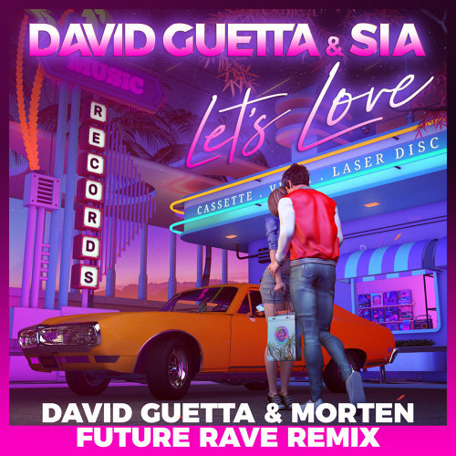 Let's Love - David Guetta & MORTEN Future Rave Remix