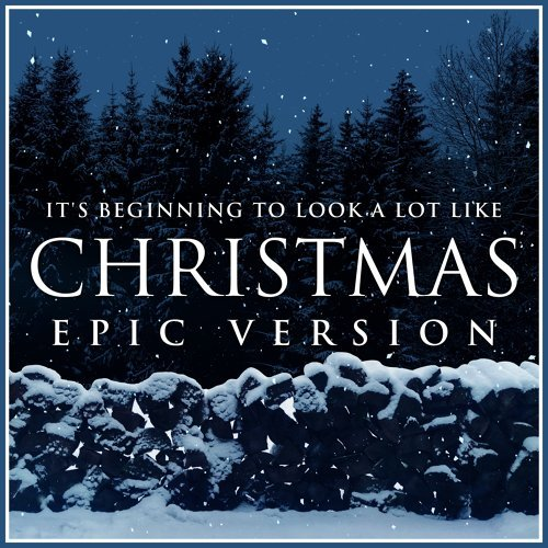 It's Beginning to Look a Lot Like Christmas - Epic Version