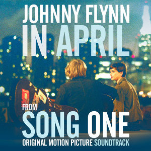 """In April"" Single from Song One (Original Motion Picture Soundtrack) - Single"