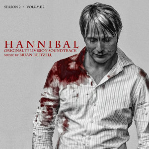Hannibal Season 2 Volume 2 (Original Television Soundtrack)