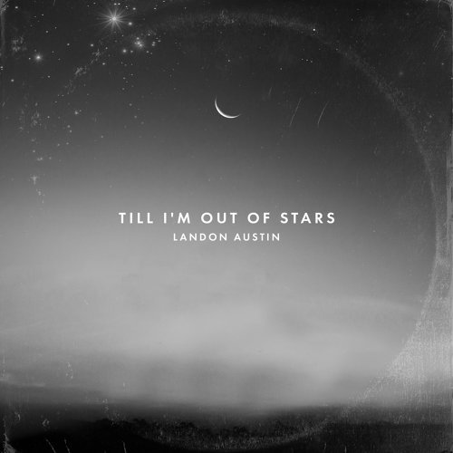Till I'm Out of Stars (Acoustic) - Acoustic