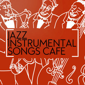 Jazz Instrumental Songs Cafe