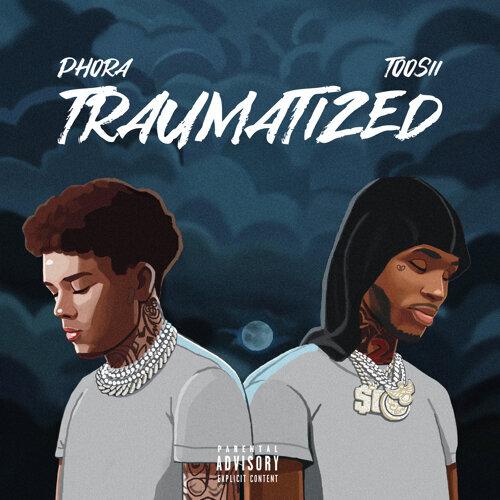 Traumatized (feat. Toosii)