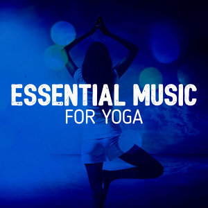 Essential Music for Yoga