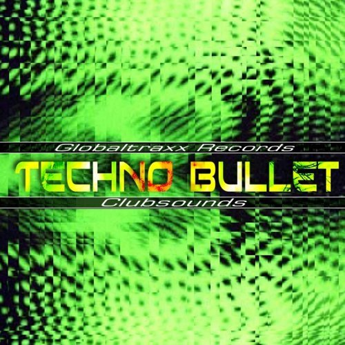 Various Artists - Techno Bullet - Techno - House - Trance