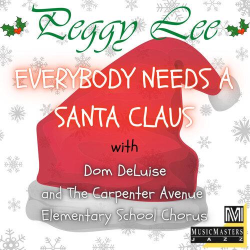 Everybody Needs a Santa Claus (feat. Dom DeLuise & The Carpenter Avenue Elementary School Chorus)