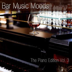 Bar Music Moods - The Piano Edition, Vol. 3