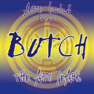 The AFU Years - The Best of Butch
