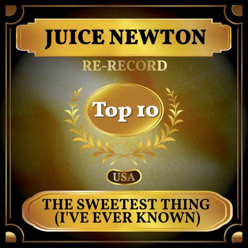The Sweetest Thing (I've Ever Known) - Billboard Hot 100 - No 7