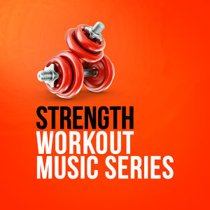 Strength Workout Music Series