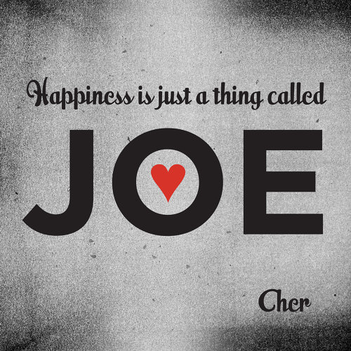 Happiness Is Just a Thing Called Joe