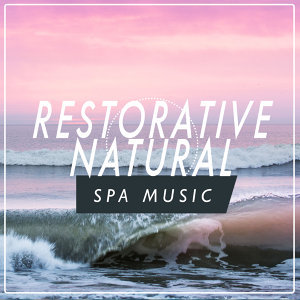Restorative Natural Spa Music