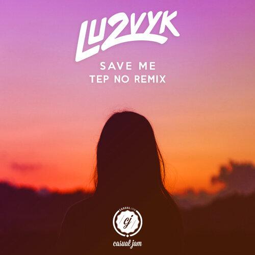 Save Me (Tep No Remix)