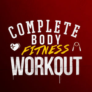 Complete Body Fitness Workout