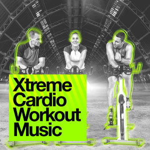 Xtreme Cardio Workout Music