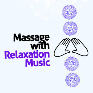 Massage with Relaxation Music