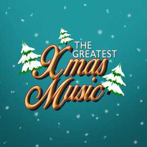 The Greatest Xmas Music