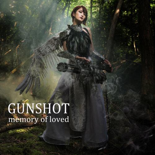 GUNSHOT~memory of loved