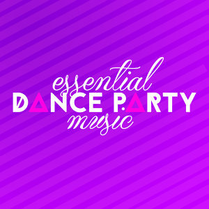 Essential Dance Party Music