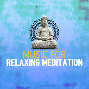 Music for Relaxing Meditation