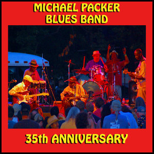 Michael Packer Blues Band - 35th Anniversary