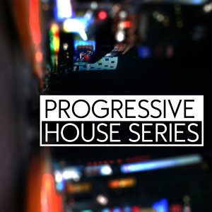 Progressive House Series