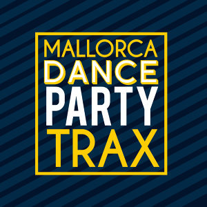 Mallorca Dance Party Trax
