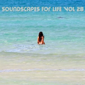 Soundscapes For Life, Vol. 28