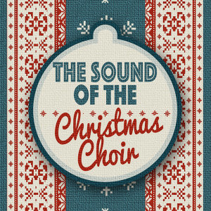 The Sound of the Christmas Choir