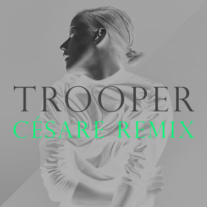 Trooper (Césare Remix) - Césare Remix