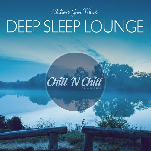 Deep Sleep Lounge: Chillout Your Mind
