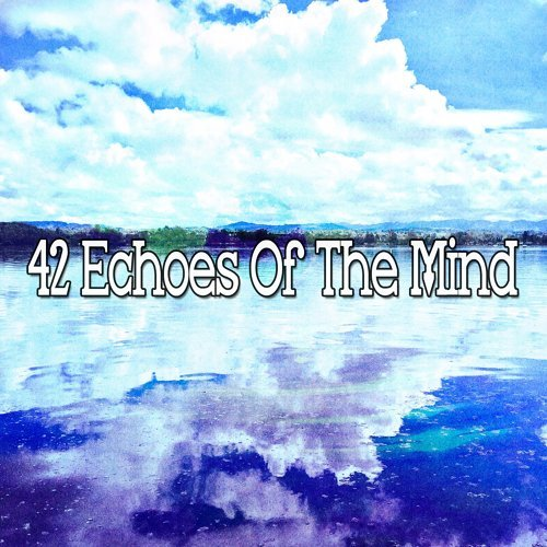 42 Echoes of the Mind