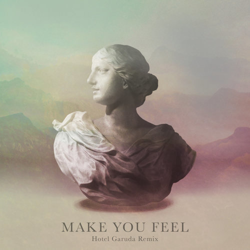 Make You Feel