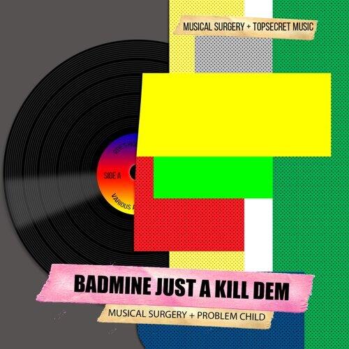 Badmine Just a Kill Dem
