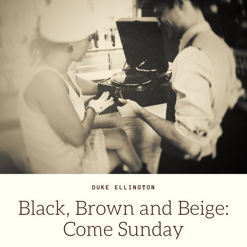 Black, Brown and Beige: Come Sunday