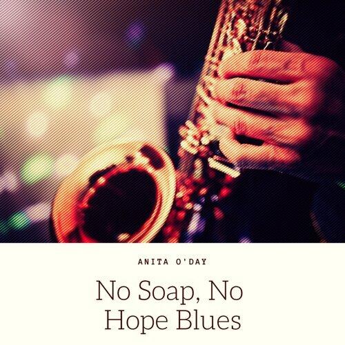 No Soap, No Hope Blues