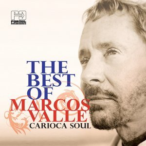 The Best of Marcos Valle - Carioca Soul