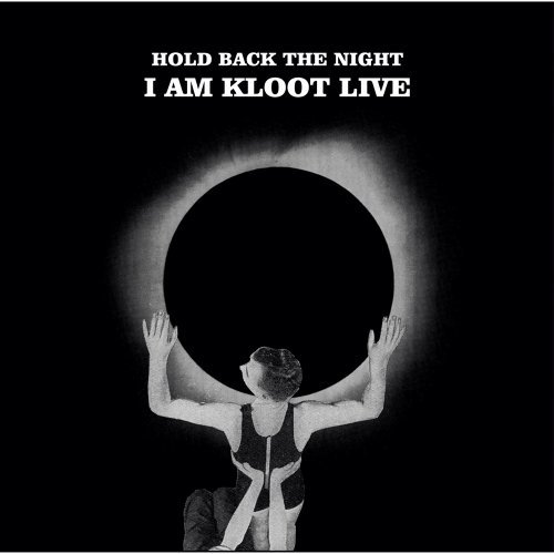 Hold Back the Night I Am Kloot Live - Deluxe Version