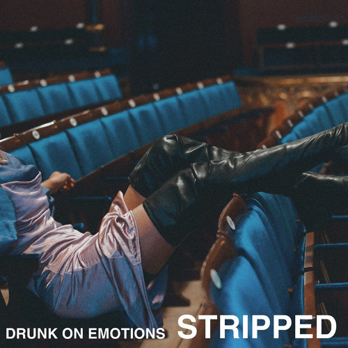 Drunk On Emotions - Stripped