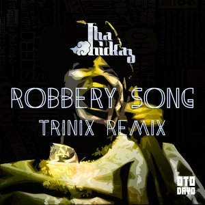 Robbery Song - Trinix Remix