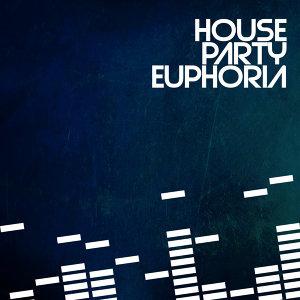 House Party Euphoria