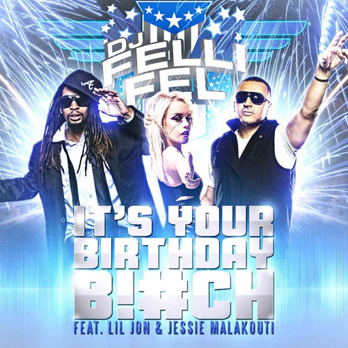 It's Your Birthday B!#ch (Extended) [feat. Lil Jon & Jessie Malakouti]