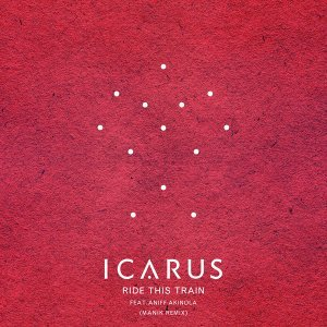 Ride This Train (feat. Aniff Akinola) - MANIK Remix