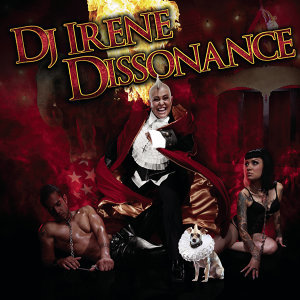 Dissonance (Continuous DJ Mix by DJ Irene)