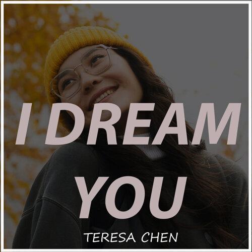 I Dream You