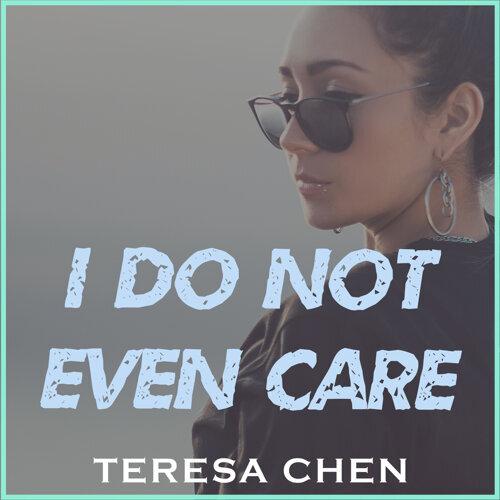 I Do Not Even Care