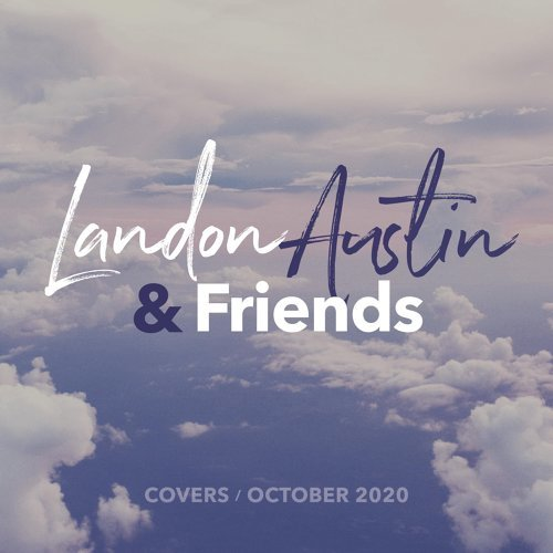 Landon Austin and Friends: Covers (October 2020) - Acoustic